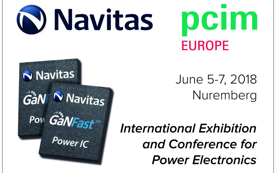 """Navitas Announces """"GaNFast™: The Future is Now"""" at Premier European Power Electronics Conference"""