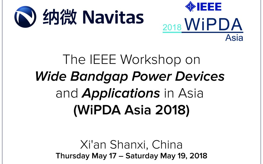 Navitas Co-Founder to Present Keynote at First Ever IEEE WiPDA Asia Conference