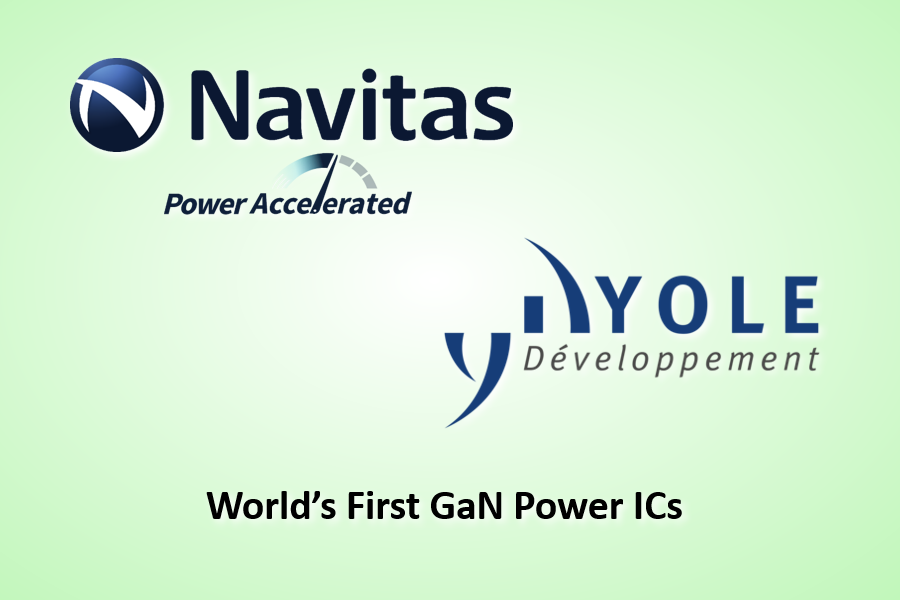 Navitas Semiconductor – World's First GaN Power IC – Yole Développement