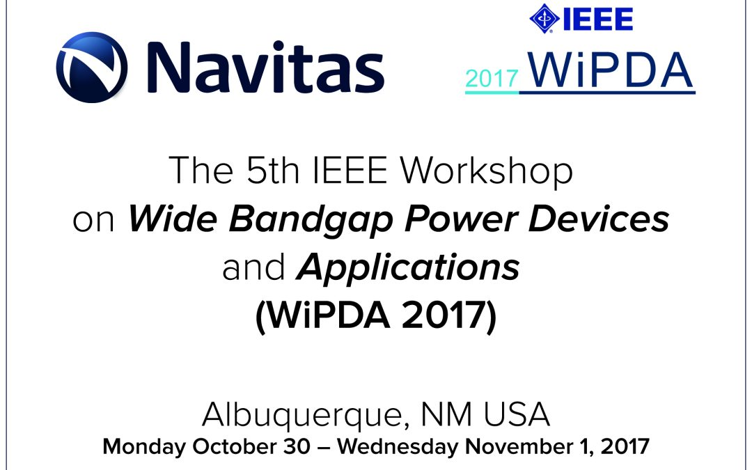 Navitas Co-Founder to Deliver Keynote on GaN Power ICs at IEEE WiPDA 2017