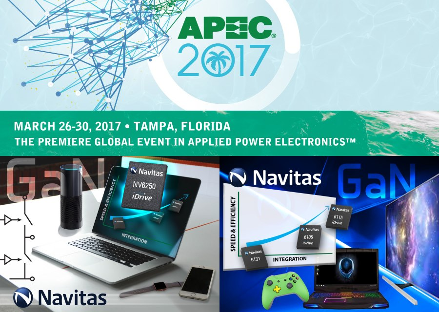 Navitas 将在 2017 年 APEC 公布重要的氮化镓 (GaN) 功率 IC 消息