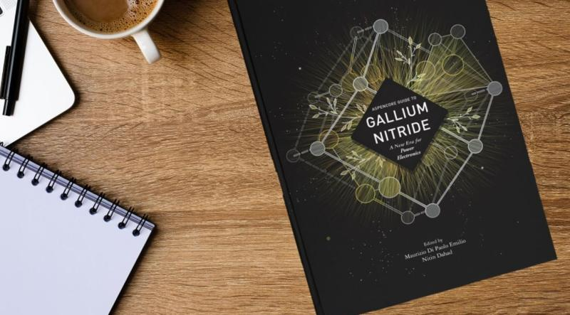 Aspencore Guide to Gallium Nitride (GaN)