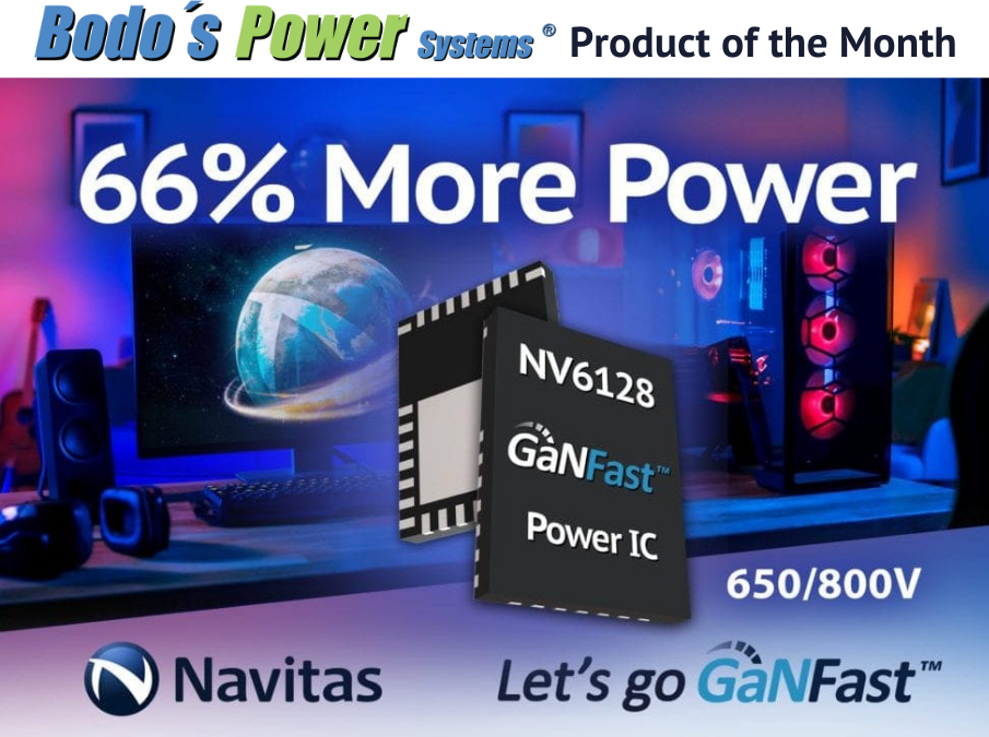NV6128 – Bodo's Power Systems Product of the Month