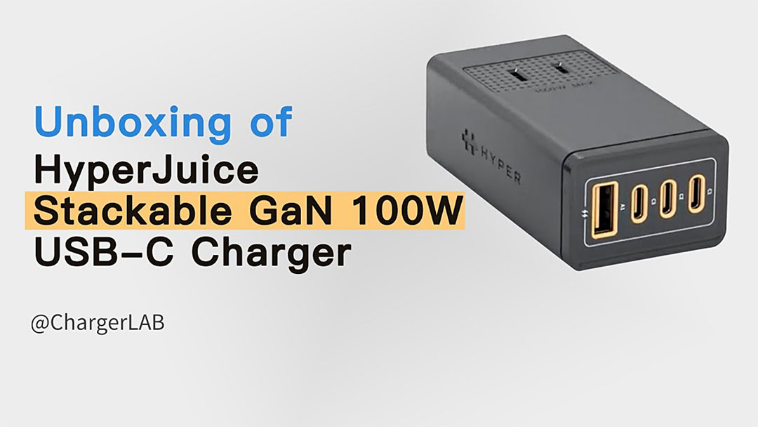 Charger Lab: Unboxing of HyperJuice Stackable 100W USB-C GaNFast Charger